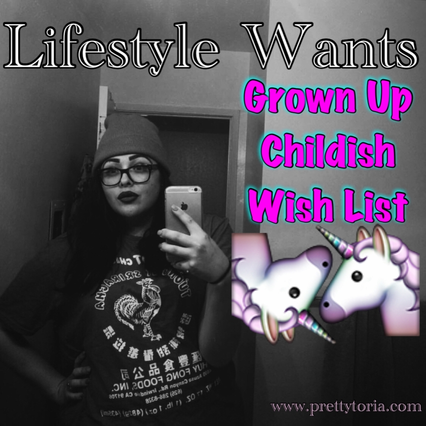 Lifestyle Wants: Grown Up Childish Wish List