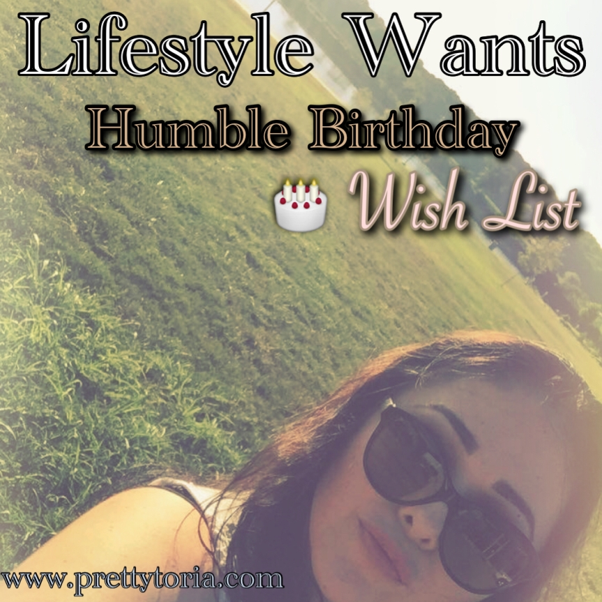 Lifestyle Wants: Humble Birthday Wish List
